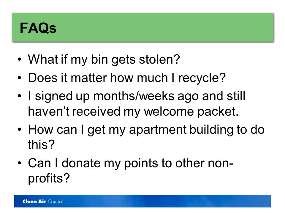 FAQs What if my bin gets stolen. Does it matter how much I recycle.