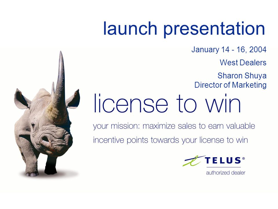 TELUS Authorized Dealer 2004 Rewards Program license to win, Exclusively YOURS® Reward Program Most innovative rewards program in Canada Partnered with Maritz and American Express Earn valuable incentive points from the sales of a wide range of TELUS products and services Earning points is easy …the more you sell the faster your points accumulate!