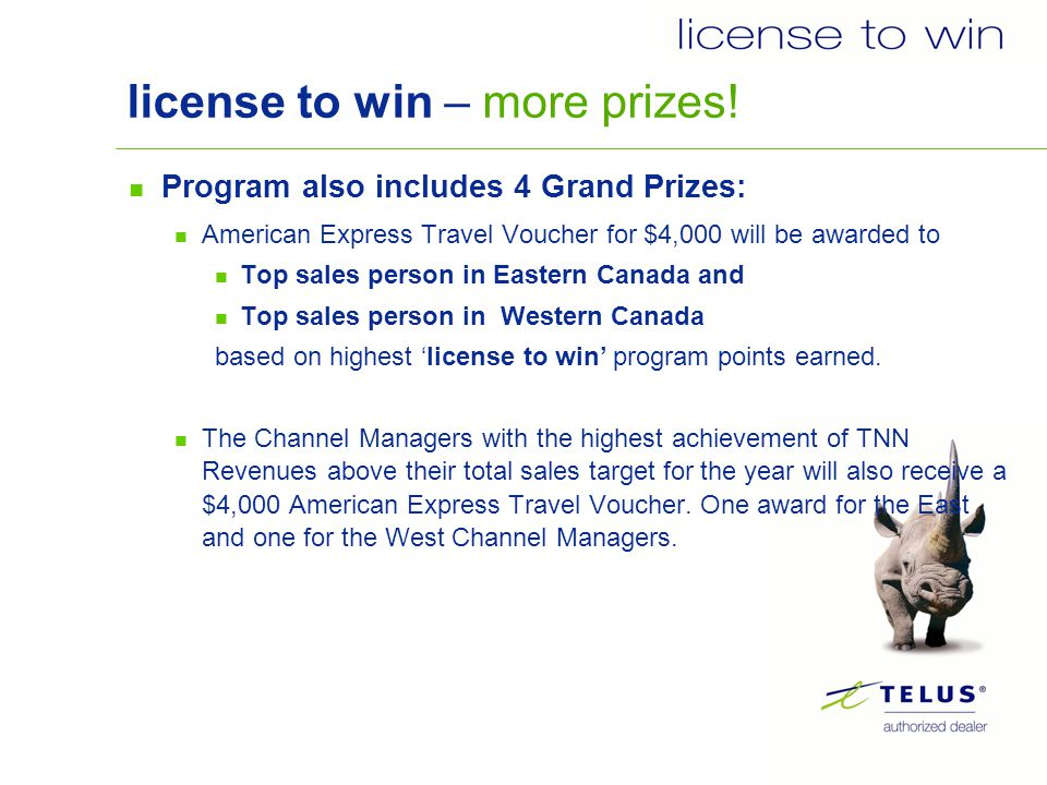 license to win – more prizes.