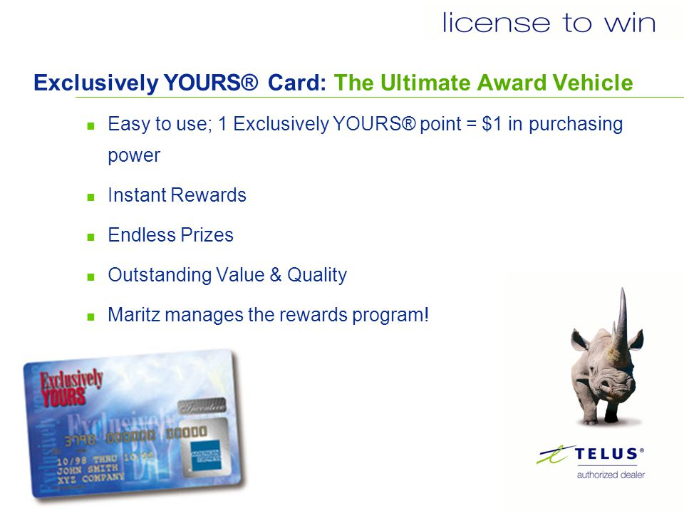 license to win, Exclusively YOURS® Reward Program