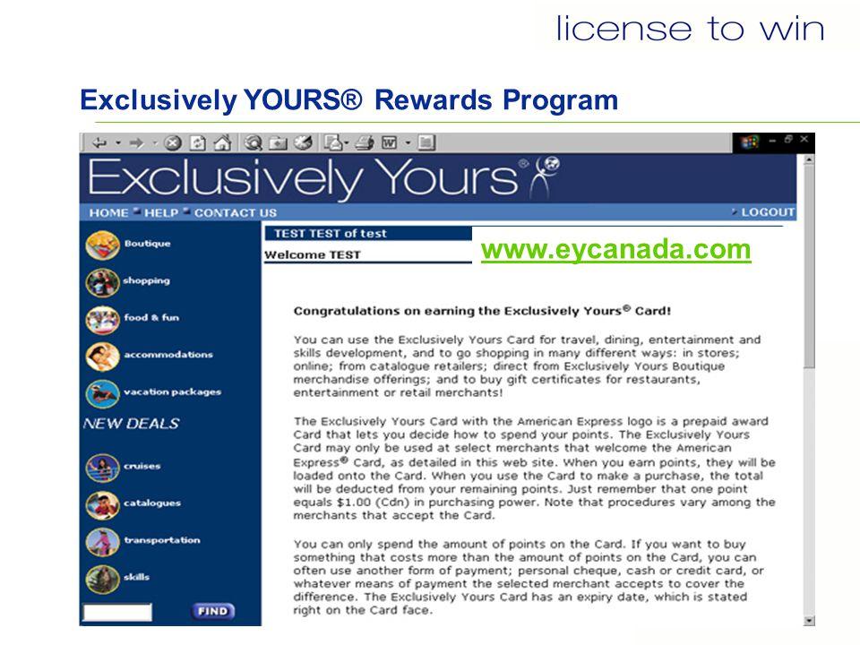 Exclusively YOURS® Rewards Program www.eycanada.com