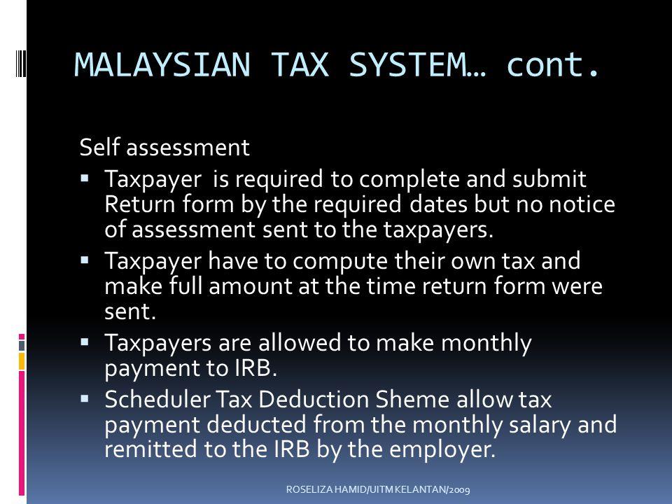 ROSELIZA HAMID/UITM KELANTAN/2009 MALAYSIAN TAX SYSTEM… cont.