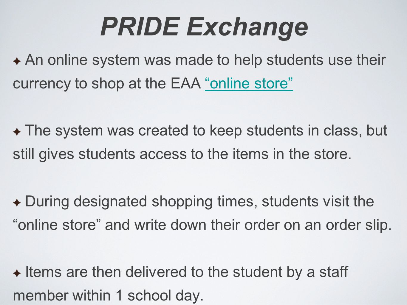 PRIDE Exchange An online system was made to help students use their currency to shop at the EAA online storeonline store The system was created to kee