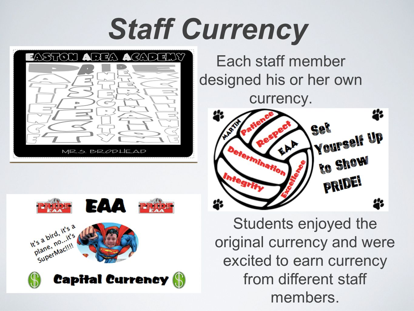 Staff Currency Each staff member designed his or her own currency.
