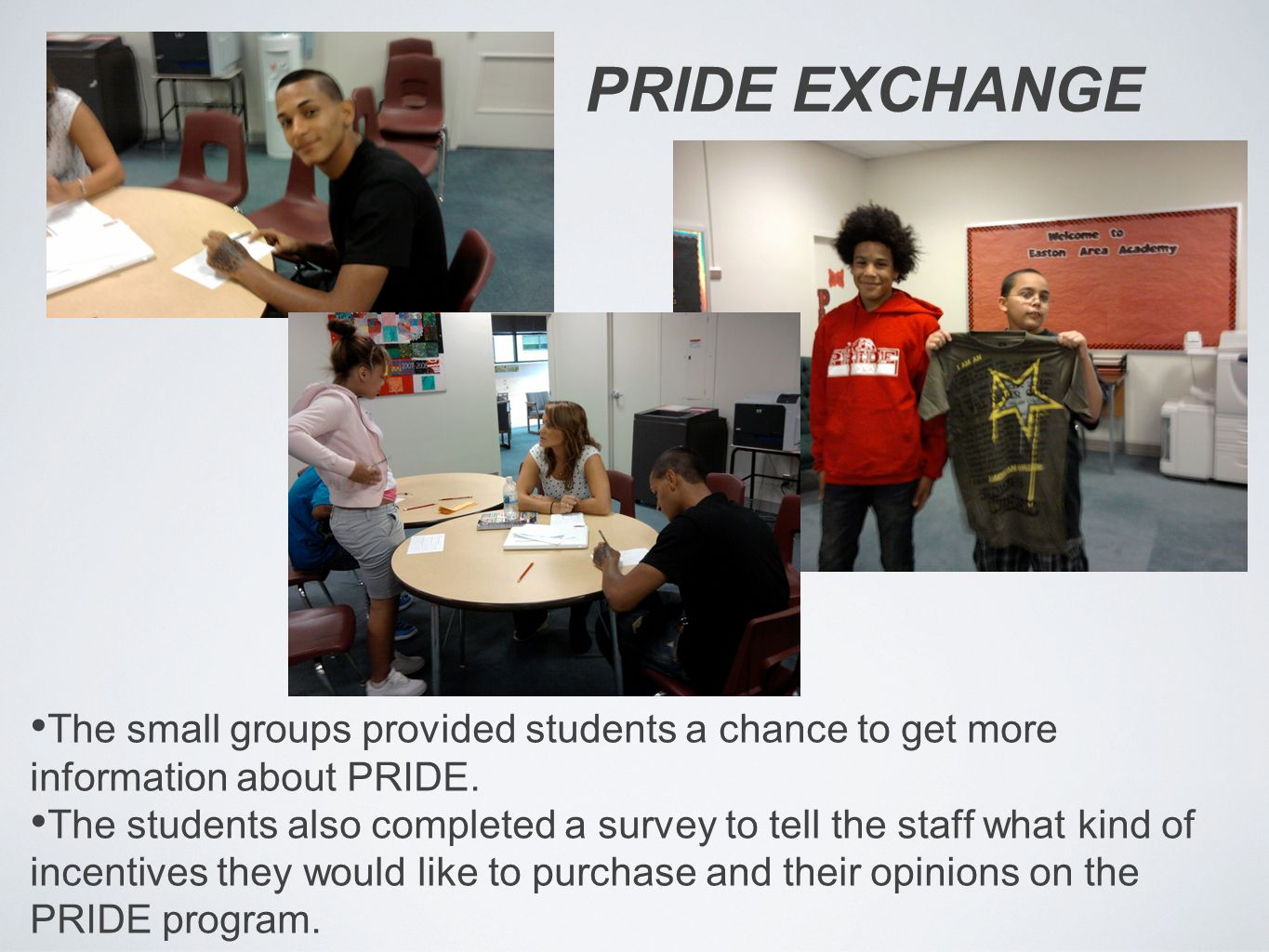 The small groups provided students a chance to get more information about PRIDE.