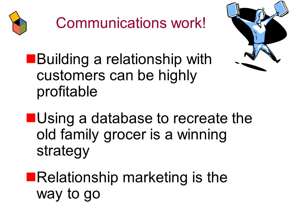 What should you do to keep your customers.Select loyal customers to begin with.