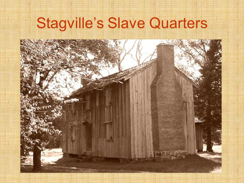 Stagvilles Slave Quarters