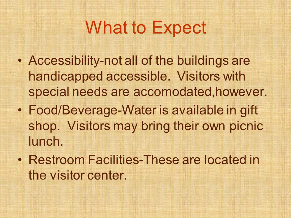 What to Expect Accessibility-not all of the buildings are handicapped accessible.