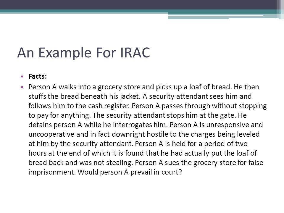 An Example For IRAC Facts: Person A walks into a grocery store and picks up a loaf of bread.