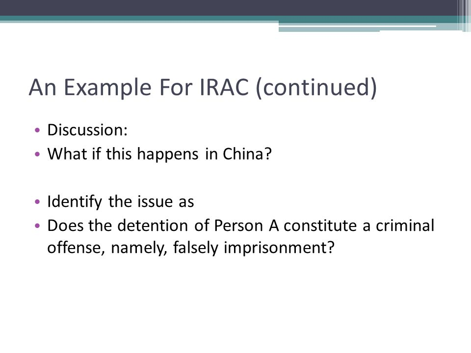 An Example For IRAC (continued) Discussion: What if this happens in China.