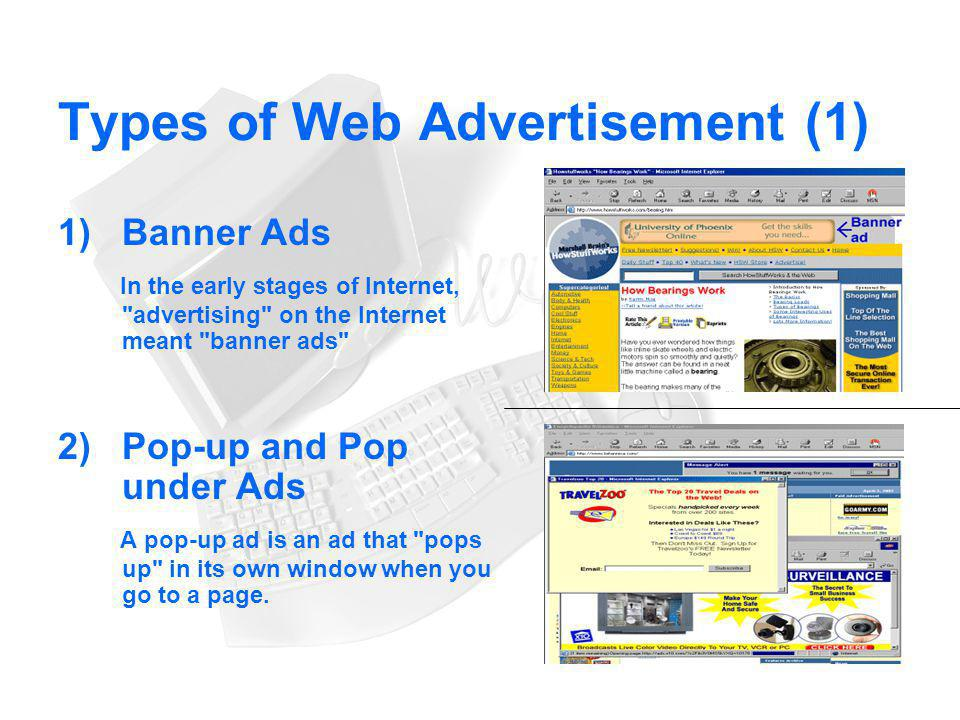 Types of Web Advertisement (1) 1) Banner Ads In the early stages of Internet,