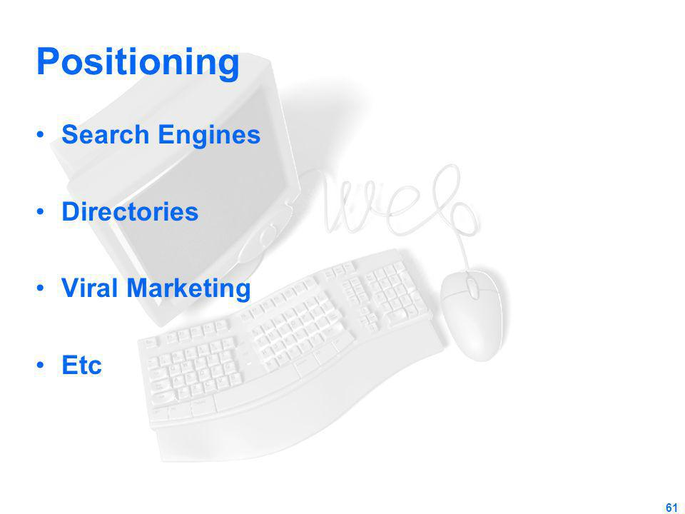 Positioning Search Engines Directories Viral Marketing Etc 61