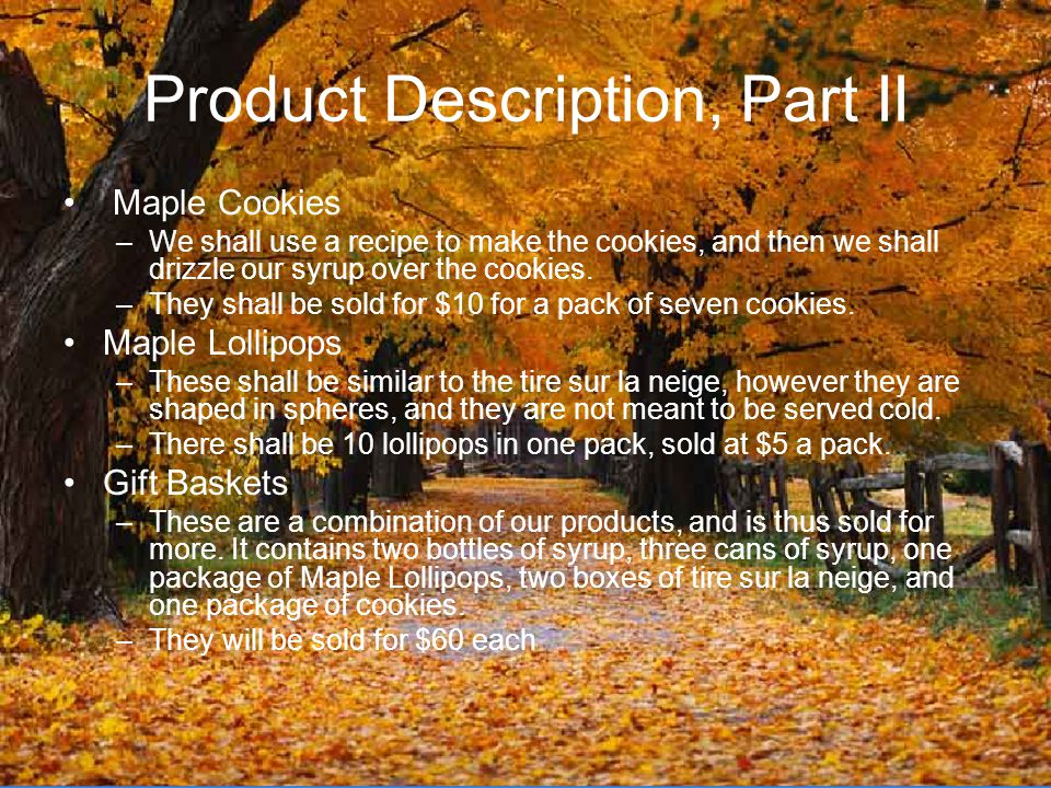Product Description, Part II Maple Cookies –We shall use a recipe to make the cookies, and then we shall drizzle our syrup over the cookies.