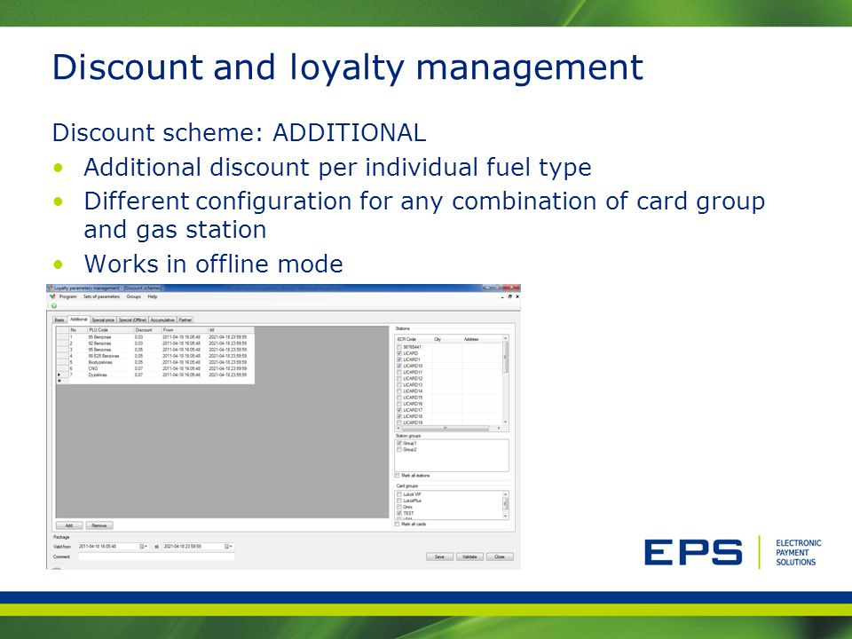 Discount and loyalty management Discount scheme: ADDITIONAL Additional discount per individual fuel type Different configuration for any combination o