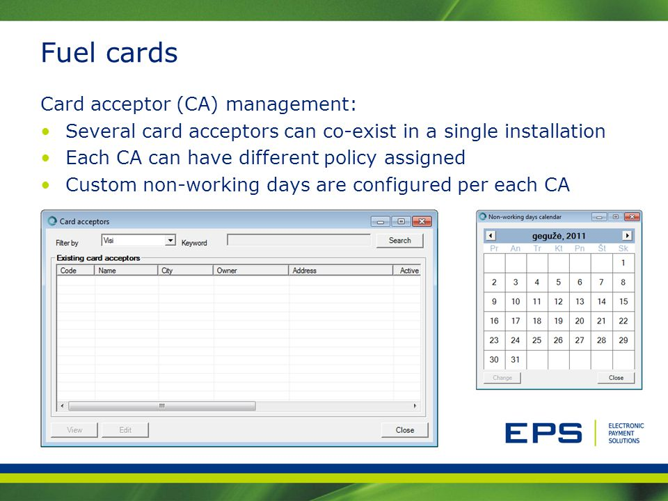 Fuel cards Card acceptor (CA) management: Several card acceptors can co-exist in a single installation Each CA can have different policy assigned Cust