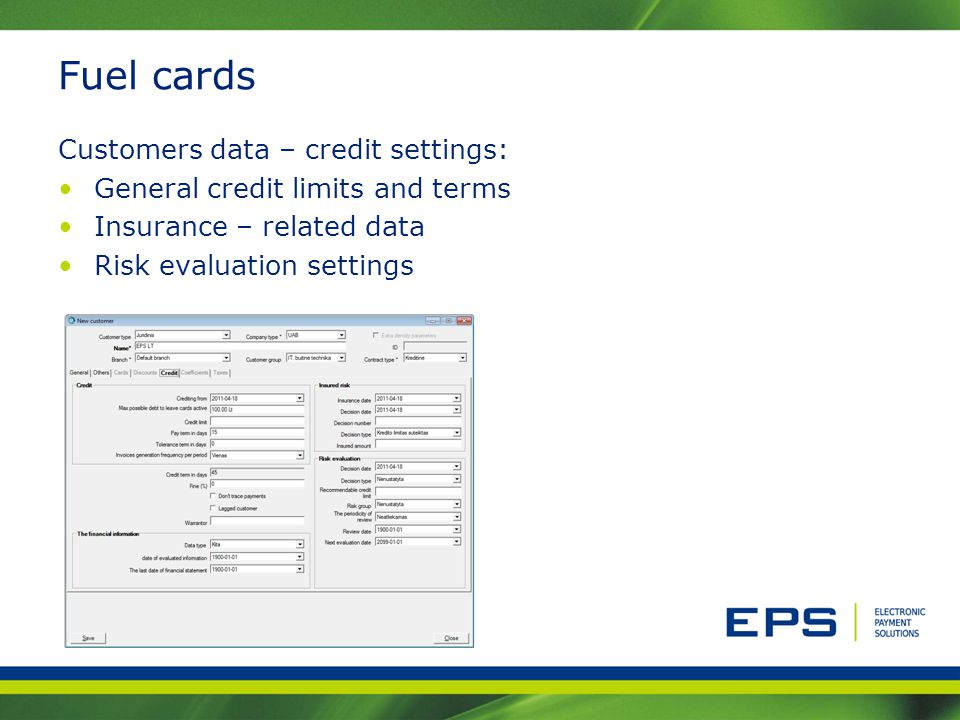 Fuel cards Customers data – credit settings: General credit limits and terms Insurance – related data Risk evaluation settings