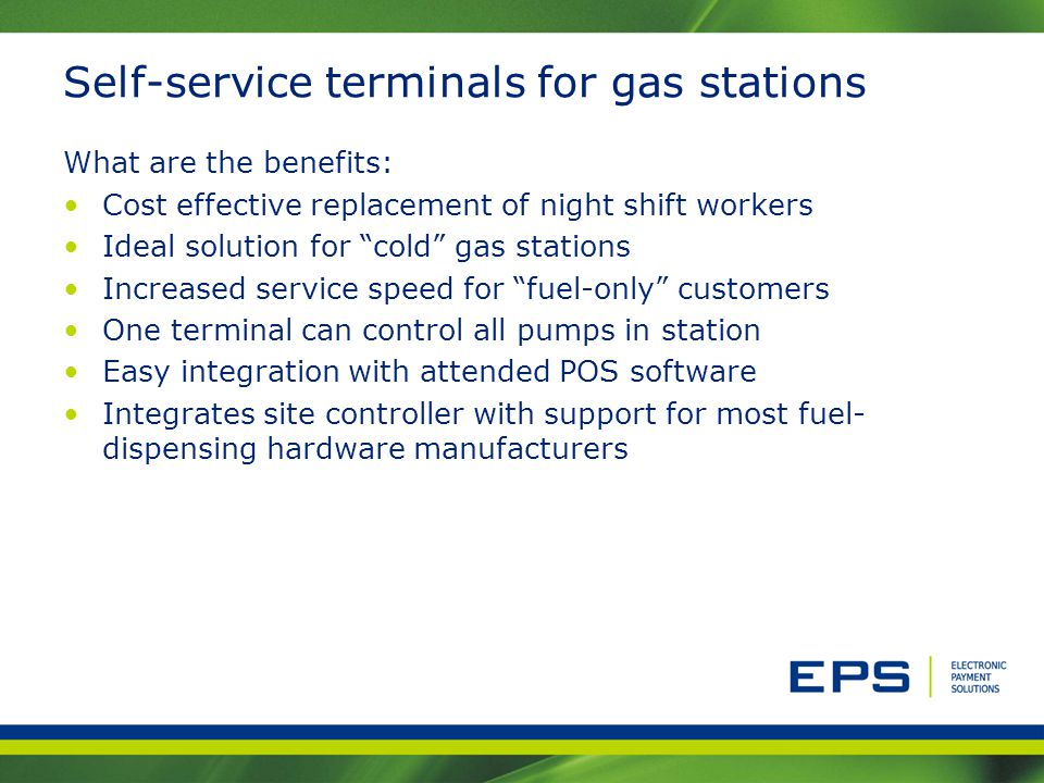 Self-service terminals for gas stations What are the benefits: Cost effective replacement of night shift workers Ideal solution for cold gas stations