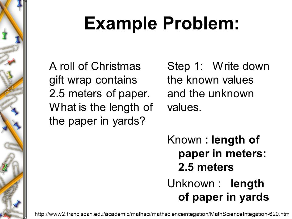 Example Problem: A roll of Christmas gift wrap contains 2.5 meters of paper.