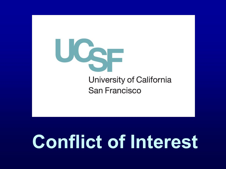 Conflicts Conflict of Interest Regulated by UC Conflict of Interest Code and the Political Reform Act.