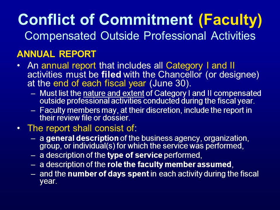 Conflict of Commitment (Faculty) Compensated Outside Professional Activities ANNUAL REPORT An annual report that includes all Category I and II activi