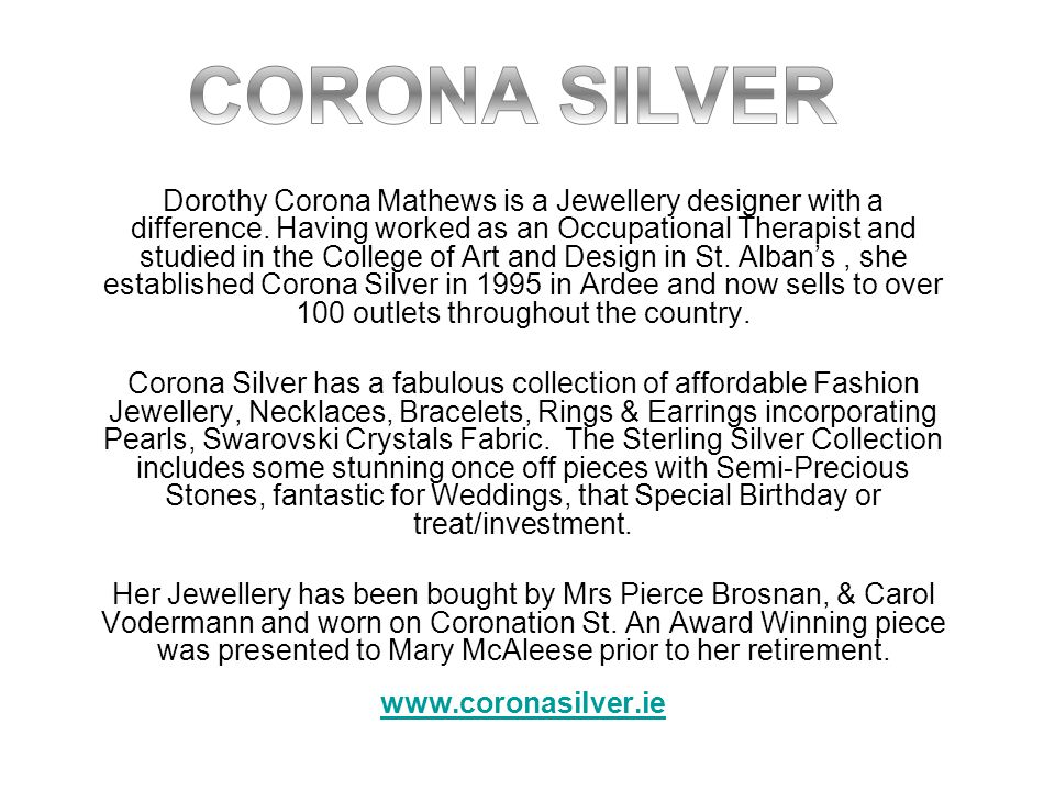 Dorothy Corona Mathews is a Jewellery designer with a difference. Having worked as an Occupational Therapist and studied in the College of Art and Des