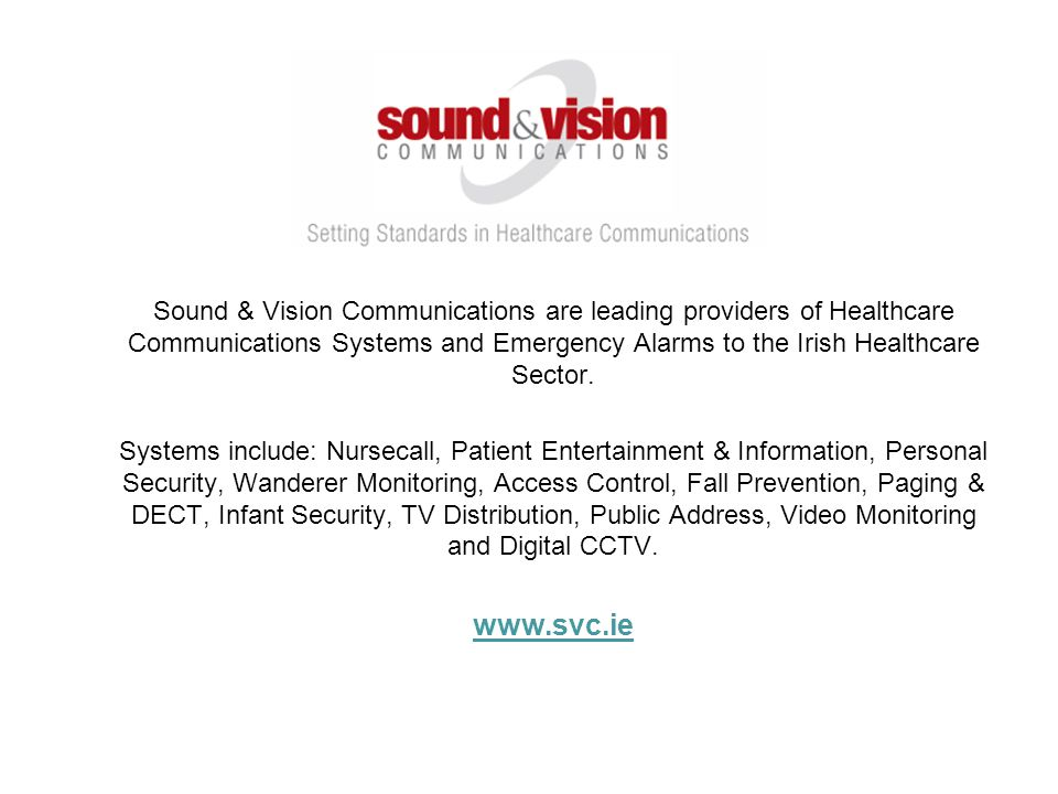 Sound & Vision Communications are leading providers of Healthcare Communications Systems and Emergency Alarms to the Irish Healthcare Sector. Systems