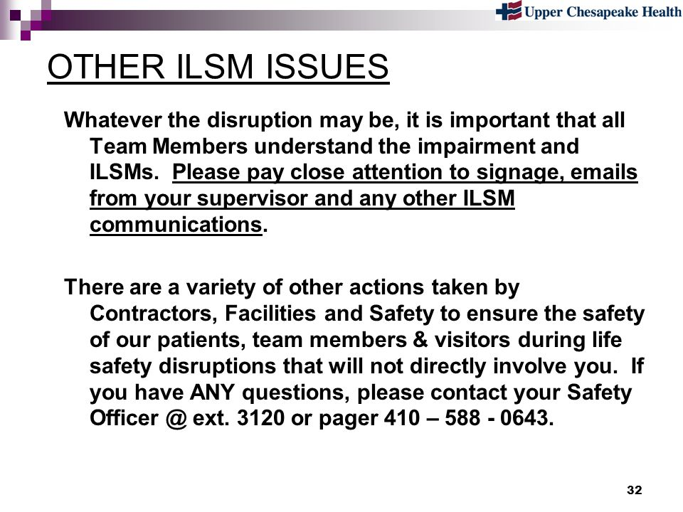 32 OTHER ILSM ISSUES Whatever the disruption may be, it is important that all Team Members understand the impairment and ILSMs. Please pay close atten