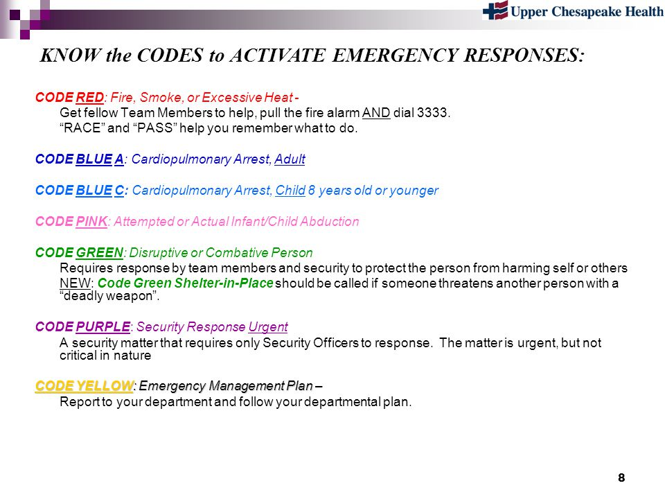 29 Remember: Treat every Code Red as an emergency, even if you think it is a drill.