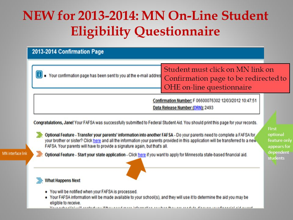 NEW for 2013-2014: MN On-Line Student Eligibility Questionnaire First optional feature only appears for dependent students Student must click on MN li