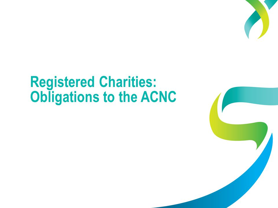 Registered Charities: Obligations to the ACNC