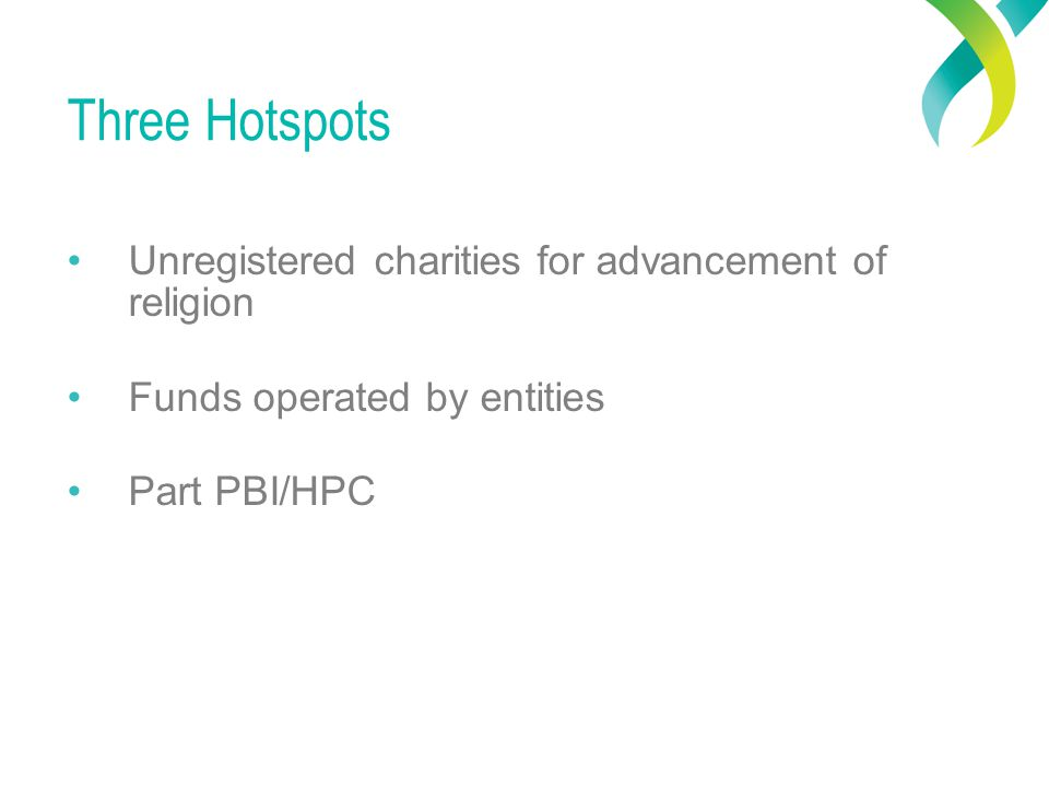 Three Hotspots Unregistered charities for advancement of religion Funds operated by entities Part PBI/HPC