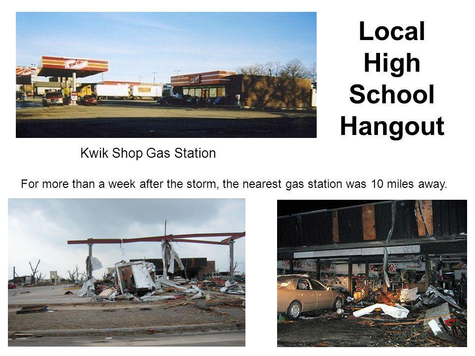 Kwik Shop Gas Station Local High School Hangout For more than a week after the storm, the nearest gas station was 10 miles away.