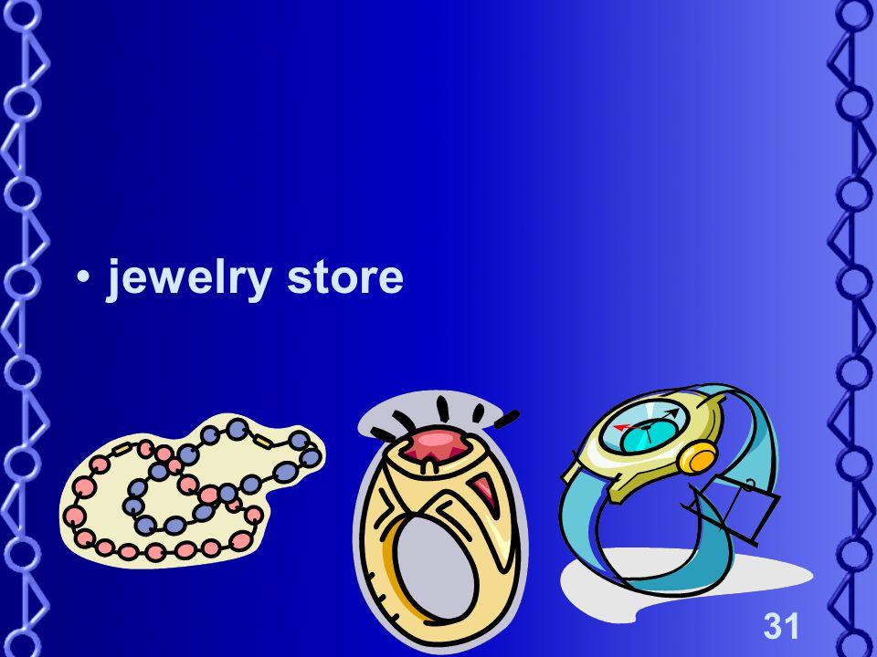 31 jewelry store