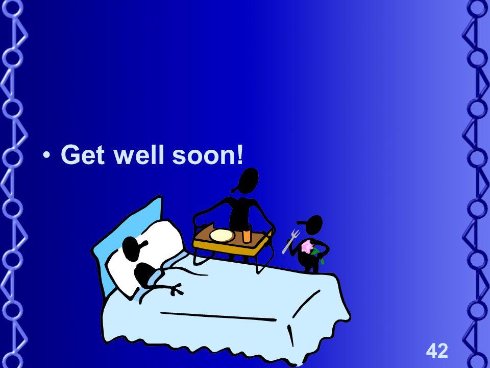 42 Get well soon!