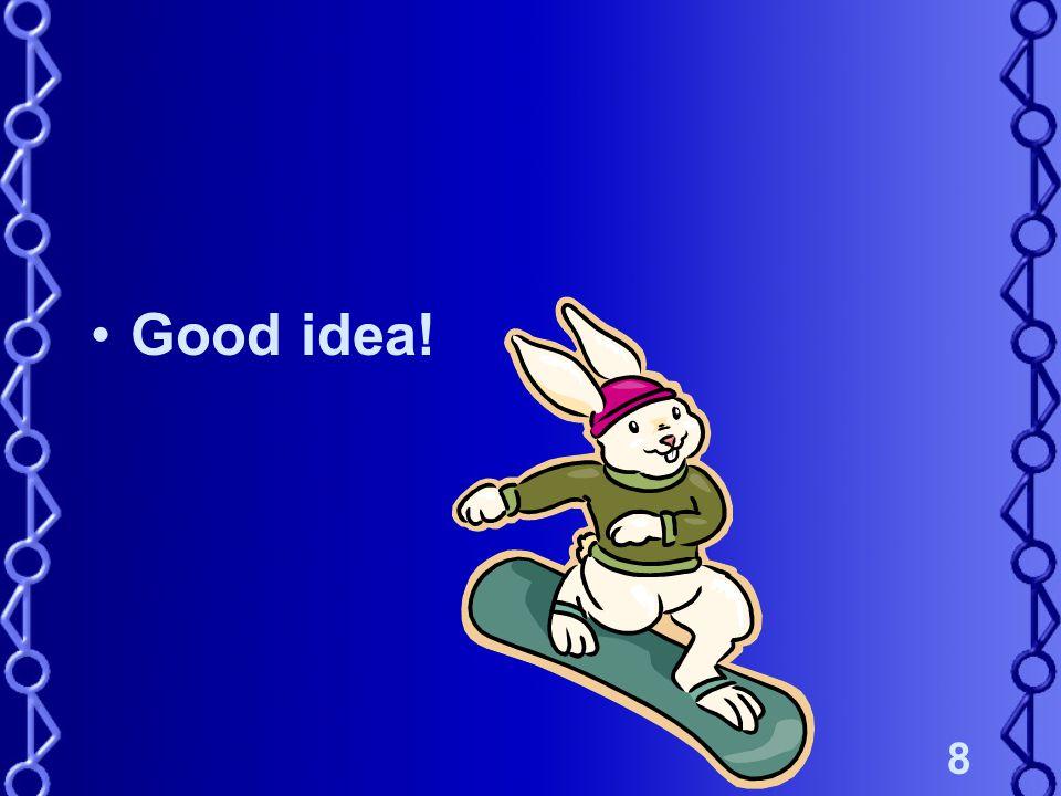 8 Good idea!