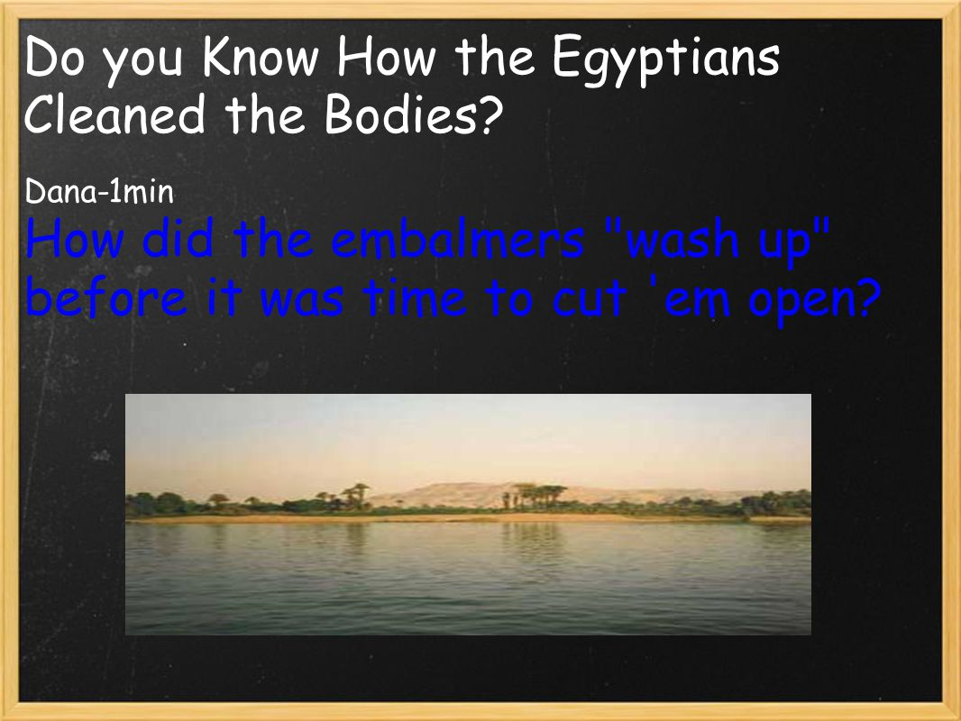 Do you Know How the Egyptians Cleaned the Bodies.