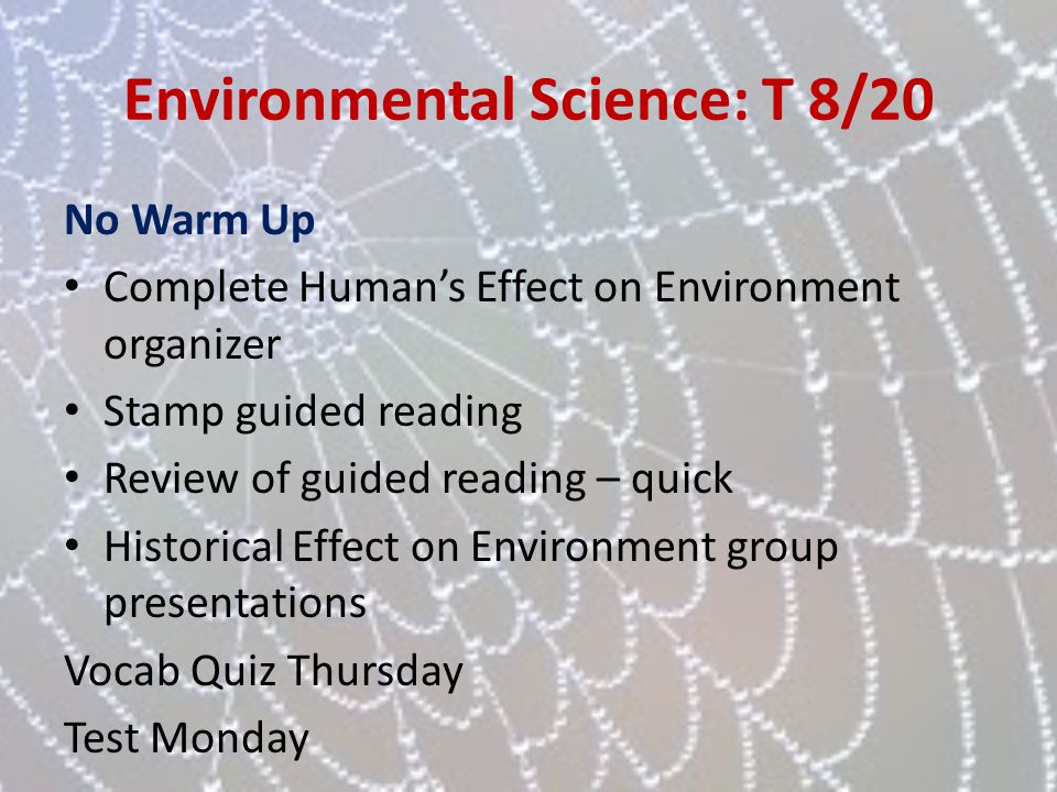Environmental Science: T 8/20 No Warm Up Complete Humans Effect on Environment organizer Stamp guided reading Review of guided reading – quick Histori
