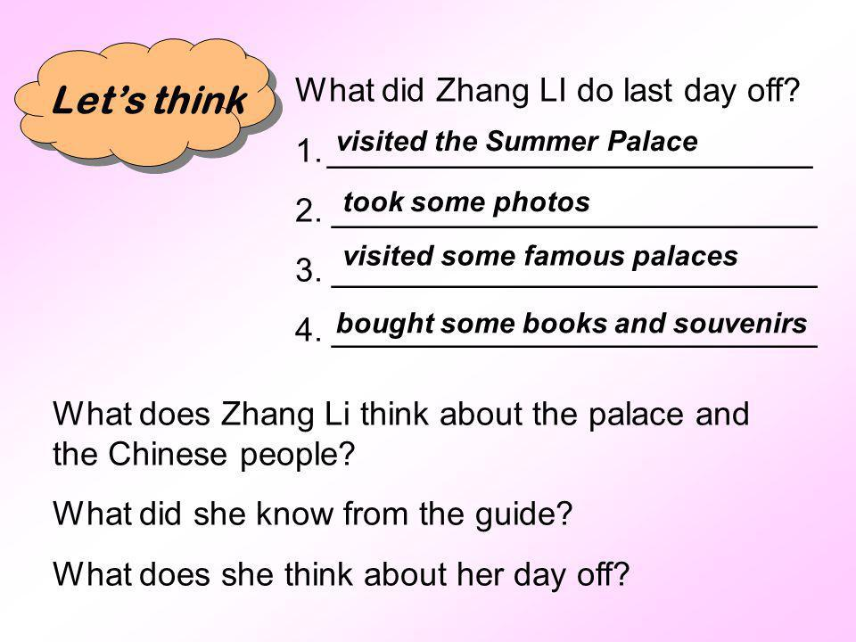 Lets think What did Zhang LI do last day off? 1.__________________________ 2. __________________________ 3. __________________________ 4. ____________