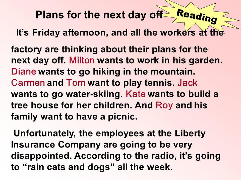 Reading Plans for the next day off Its Friday afternoon, and all the workers at the factory are thinking about their plans for the next day off. Milto