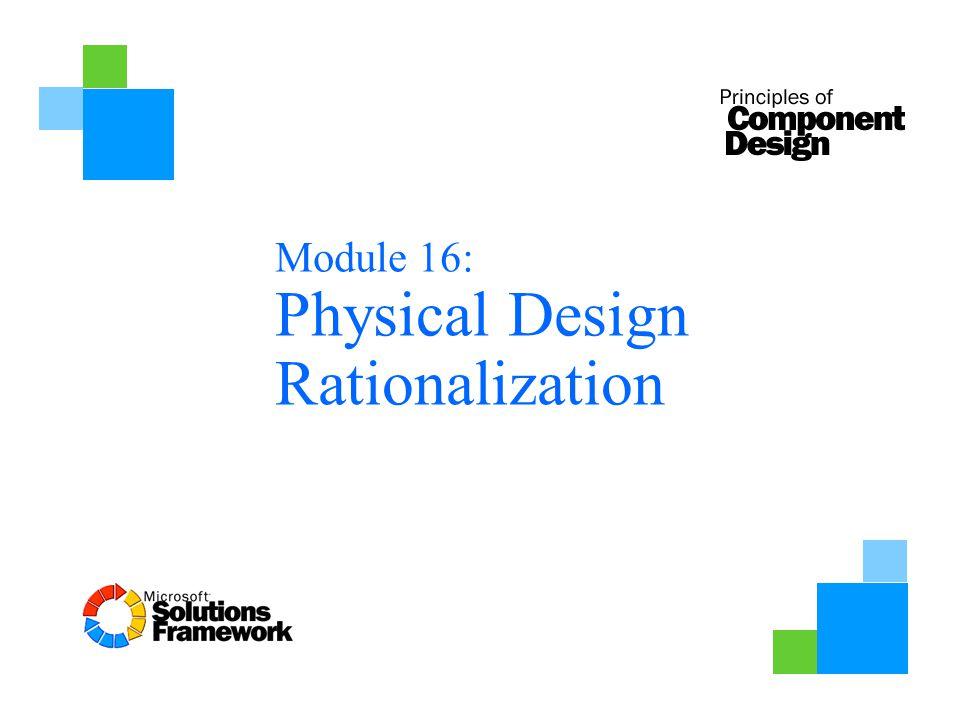 Module 16: Physical Design Rationalization