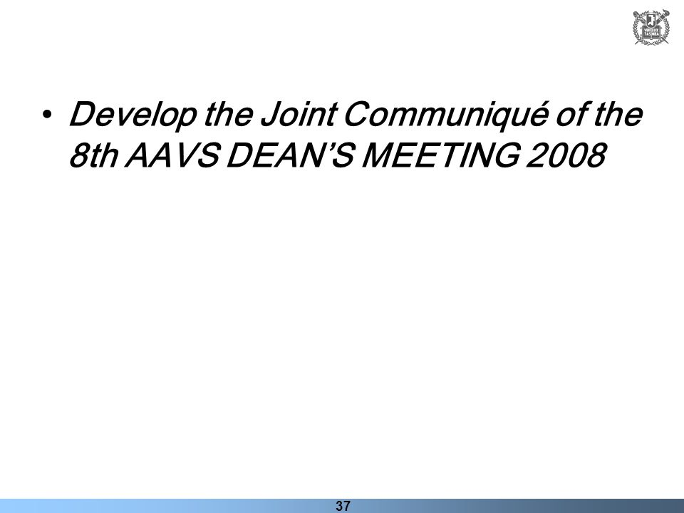 37 Develop the Joint Communiqué of the 8th AAVS DEANS MEETING 2008