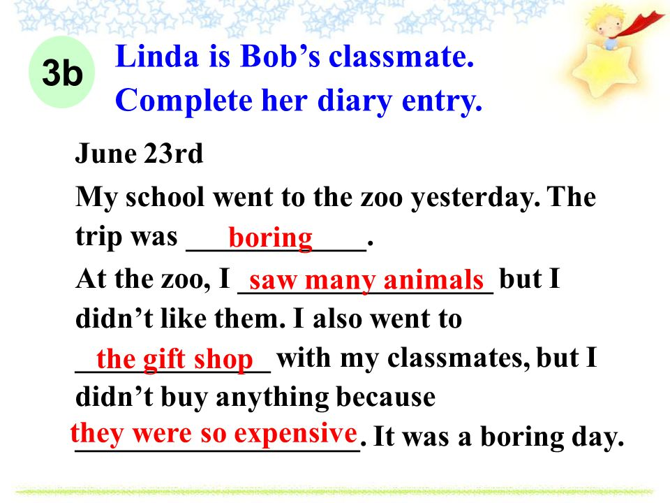 3b Linda is Bobs classmate. Complete her diary entry.