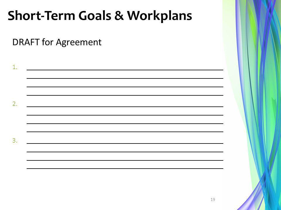 Short-Term Goals & Workplans DRAFT for Agreement 1.________________________________________________________ __________________________________________
