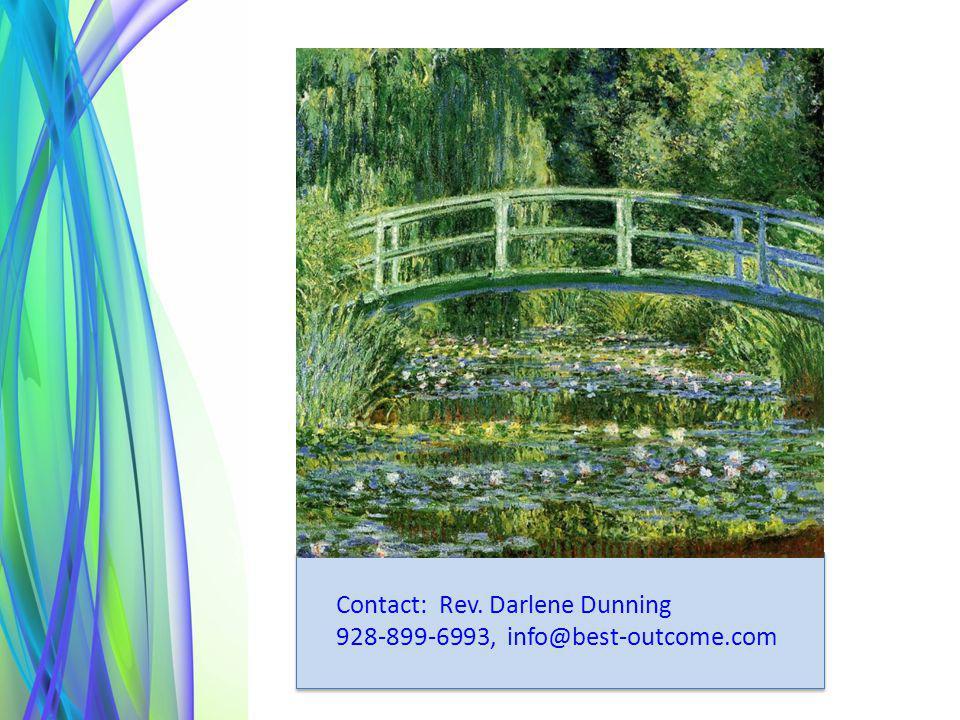 30 Contact: Rev. Darlene Dunning 928-899-6993, info@best-outcome.com Contact: Rev. Darlene Dunning 928-899-6993, info@best-outcome.com