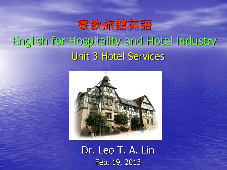 English for Hospitality and Hotel industry Unit 3 Hotel Services English for Hospitality and Hotel industry Unit 3 Hotel Services Dr.
