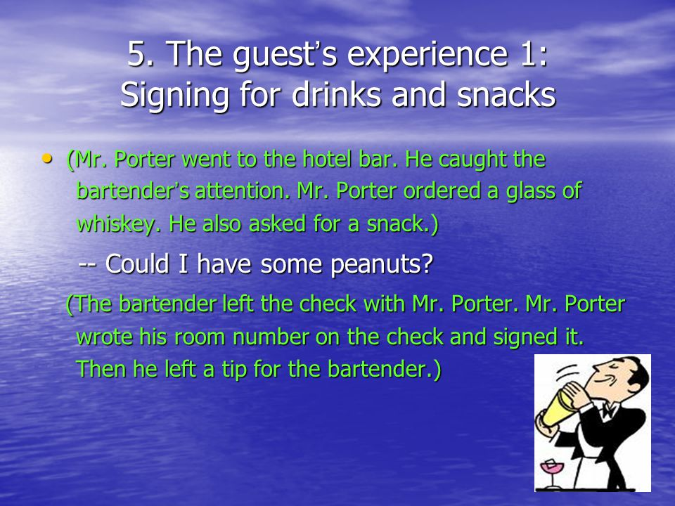 5. The guest s experience 1: Signing for drinks and snacks (Mr.
