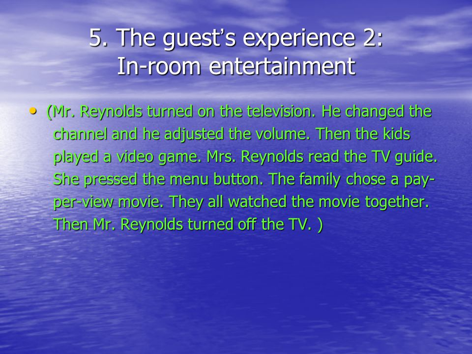 5. The guest s experience 2: In-room entertainment (Mr.