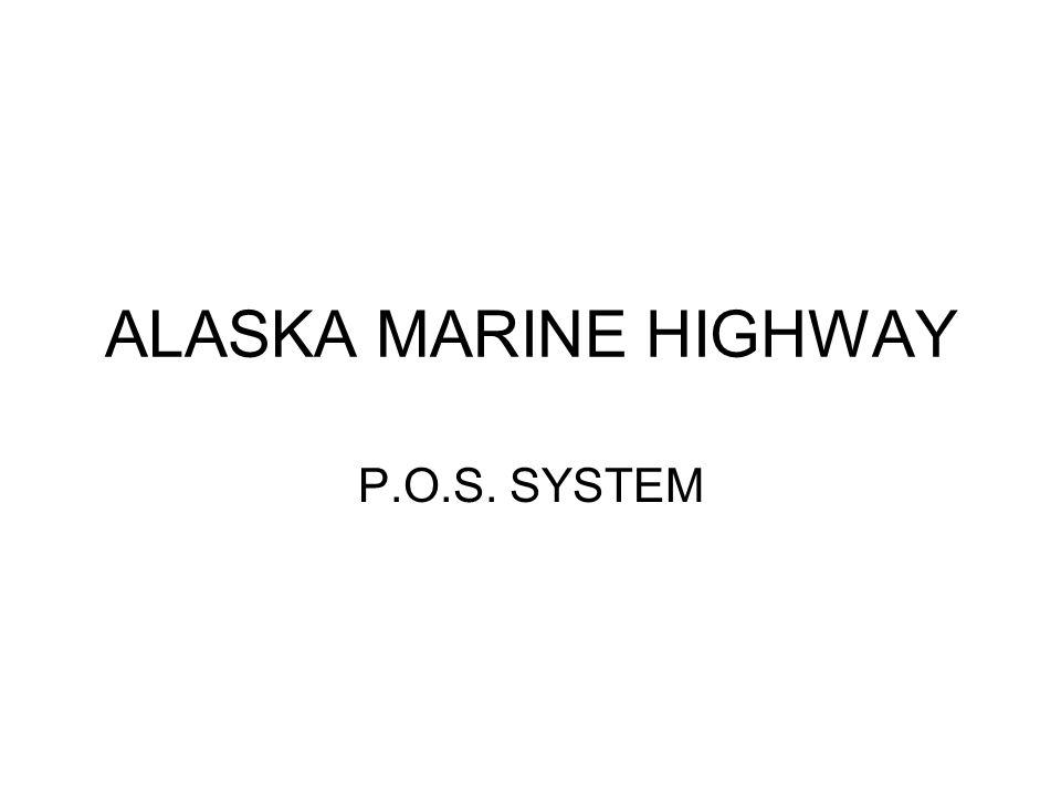 ALASKA MARINE HIGHWAY P.O.S. SYSTEM