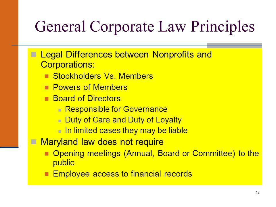 12 General Corporate Law Principles Legal Differences between Nonprofits and Corporations: Stockholders Vs.