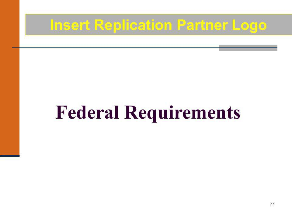 38 Federal Requirements Insert Replication Partner Logo